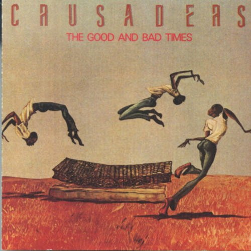 Crusaders The Good And Bad Times
