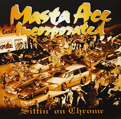 Masta Ace Incorporated Sittin' On Chrome Deluxe