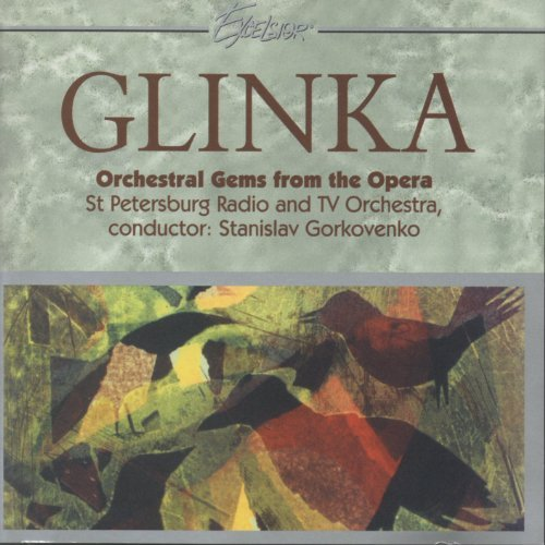 Stanislav Gorkovenko St. Petersburg Radio And Tv O Glinka Orchestral Gems From The Opera (russlan An