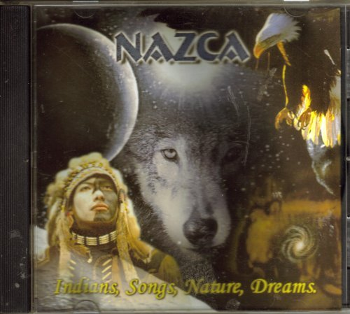 Nazca Indians Songs Nature Dreams