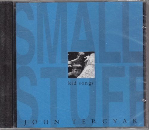 John Tercyak Small Stuff Kids Songs