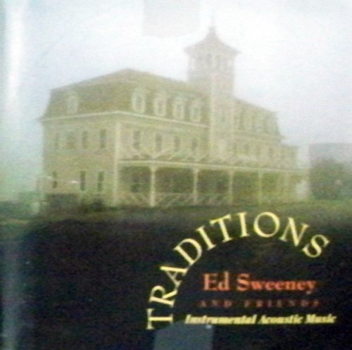 Ed & Friends Sweeney Traditions Instrumental Acoustic Music