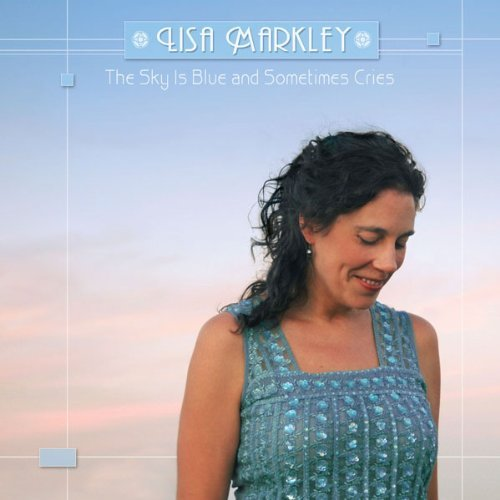 Lisa Markley Sky Is Blue & Sometimes Cries