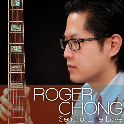 Roger Chong Send A Little Love