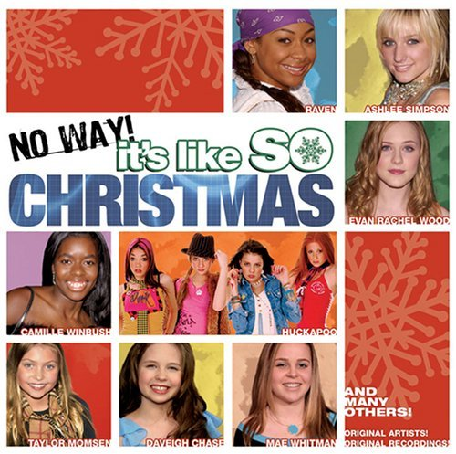 No Way! It's Like So Christmas No Way! It's Like So Christmas Raven Simpson Winbush Chase
