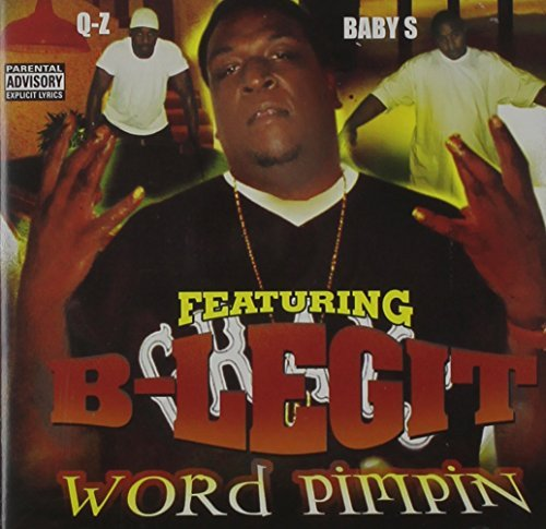 B Legit Qz & Babys Word Pimpin' Explicit Version