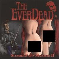 Ever Dead Slumber Party Massacre