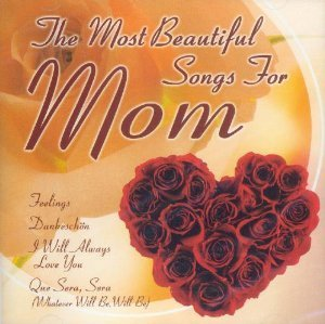 Most Beautiful Songs For Mom Most Beautiful Songs For Mom