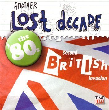 Another Lost Decade Vol. 2 80's British Invasion Idol Duran Duran Squeeze Another Lost Decade