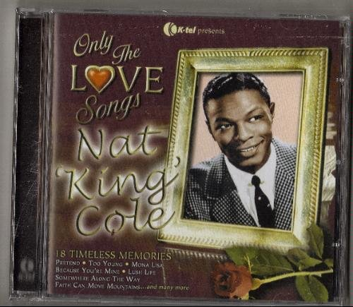 Nat King Cole Only The Love Songs Of Nat Kin