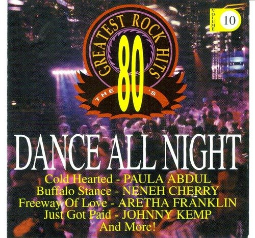 Eighties Greatest Rock Hits Vol. 10 Dance All Night Abdul Cherry Kemp Ocean D'arby 80's Greatest Rock Hits