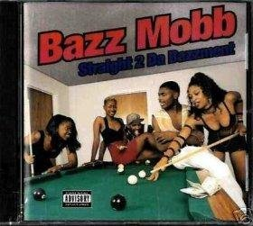 Bazz Mobb Straight 2 Da Bazzment
