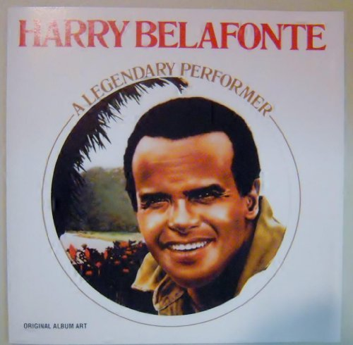 Harry Belafonte Legendary Performer