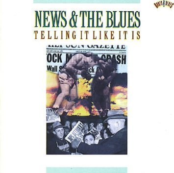 News & The Blues News & The Blues Telling It Li Johnson White Fuller Kelly Johnson White Fuller Kelly