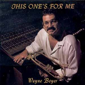 Wayne Boyer This One's For Me
