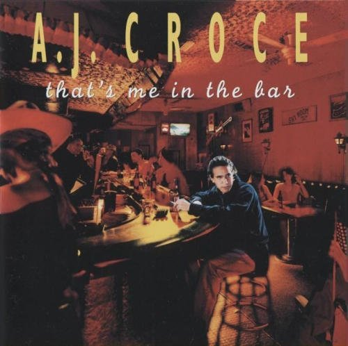 A.J. Croce That's Me In The Bar