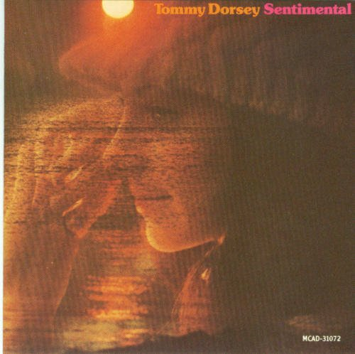 Tommy Dorsey Sentimental