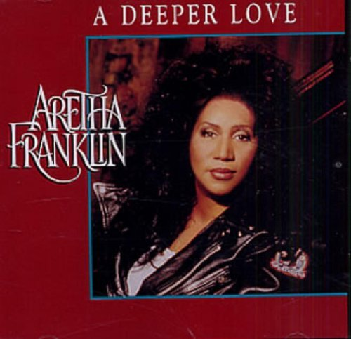 Aretha Franklin Deeper Love