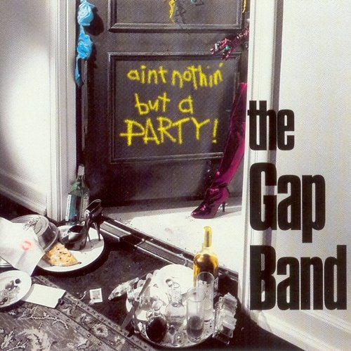 Gap Band Ain't Nothing But A Party