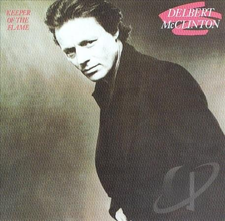 Delbert Mcclinton Keeper Of The Flame