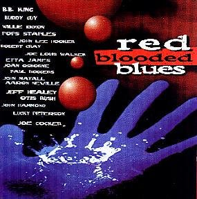 Red Blooded Blues Red Blooded Blues King Guy Hooker Walker Cray Rush James Mayall Healey Dixon