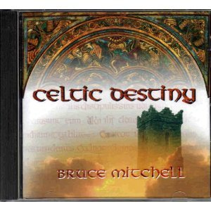 Bruce Mitchell Celtic Destiny