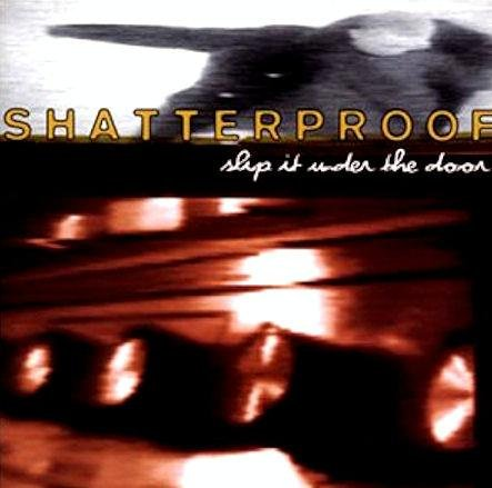 Shatterproof Slip It Under The Door