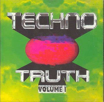 Techno Truth Vol. 1 Techno Truth