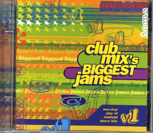 Club Mix's Biggest Jams Vol. 1 Club Mix's Biggest Jams