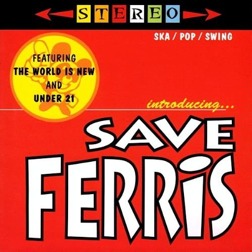Save Ferris Introducing...Save Ferris