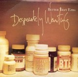 Better Than Ezra Desperately Wanting