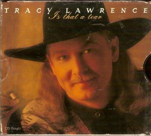 Tracy Lawrence Is That A Tear