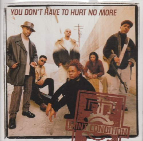 Mint Condition You Don't Have To Hurt No More