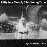 Little Jack Melody & His Young My Charmed Life