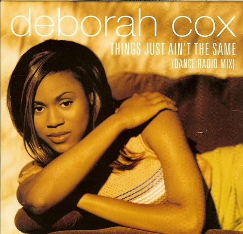 Deborah Cox Things Just Ain't The Same