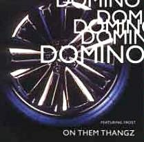 Domino On Them Thangz