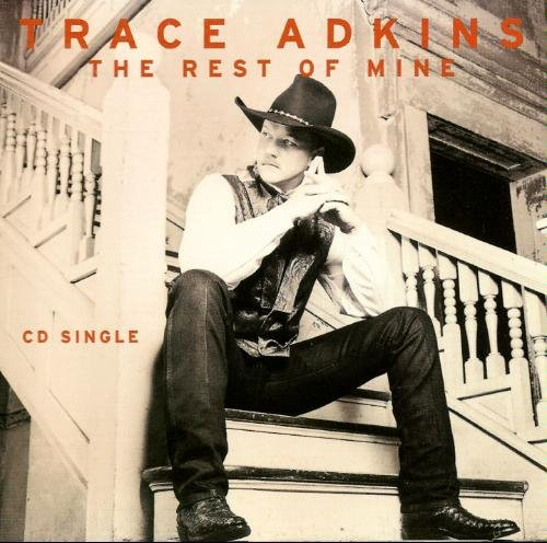 Trace Adkins Rest Of Mine