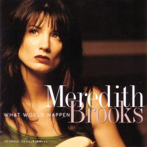 Meredith Brooks What Would Happen