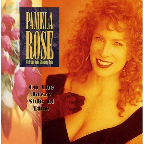 Pamela Rose On The Jazzy Side Of Blue