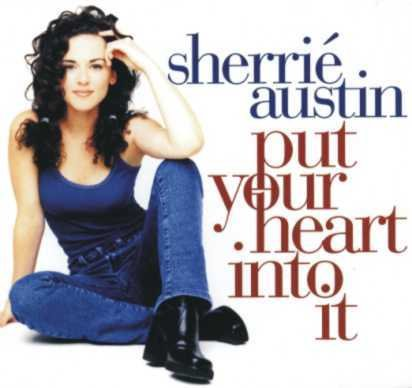 Austin Sherrie Put Your Heart Into It