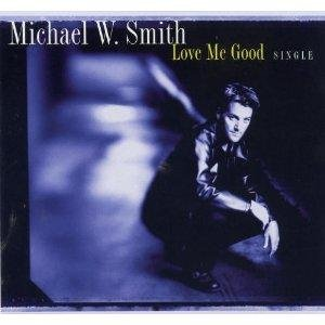 Michael Smith Love Me Good