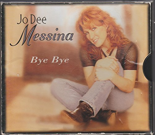 Jo Dee Messina Bye Bye