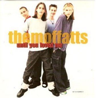 Moffatts Until You Loved Me