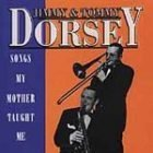 Jimmy & Tommy Dorsey Songs My Mother Taught Me
