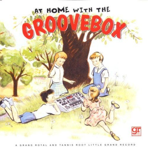 At Home With The Groovebox At Home With The Groovebox Beck Sonic Youth Pavement Money Mark Buffalo Daughter