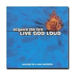 Acquire The Fire Live God Loud Feat. Ron Luce