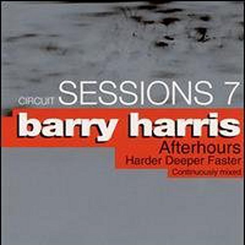 Circuit Sessions Vol. 7 Circuit Sessions Mixed By Barry Harris Circuit Sessions