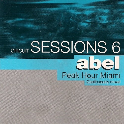 Circuit Sessions Vol. 6 Circuit Sessions Mixed By Dj Abel Circuit Sessions