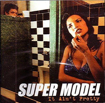 Super Model It Ain't Pretty