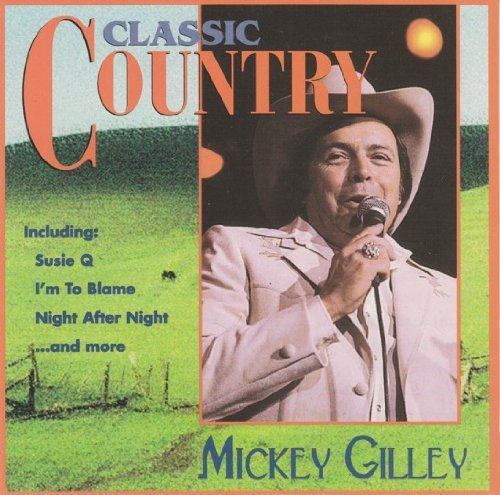Mickey Gilley Classic Country Classic Country